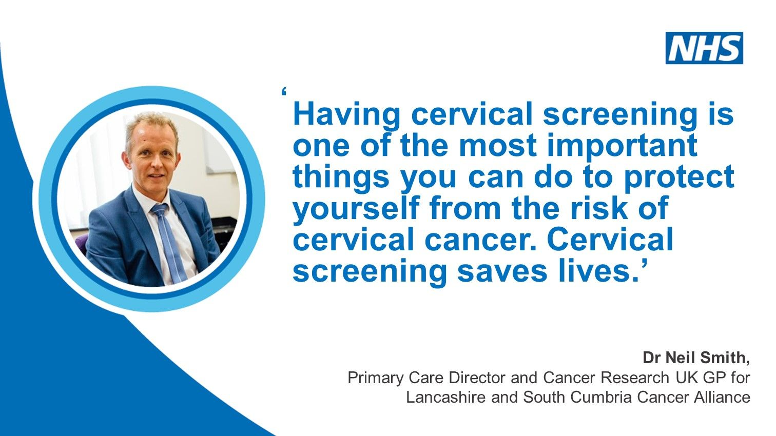 Having a cervical screening test is one of the most important things you can do - Dr Neil Smith