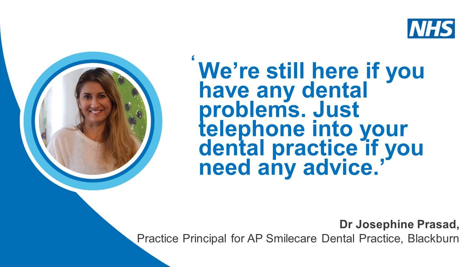 Dental services in Lancashire and South Cumbria are still here for you - Dr Josephine Prasad